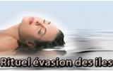 """RITUEL """"EVASION DES ÎLES""""  2H"""